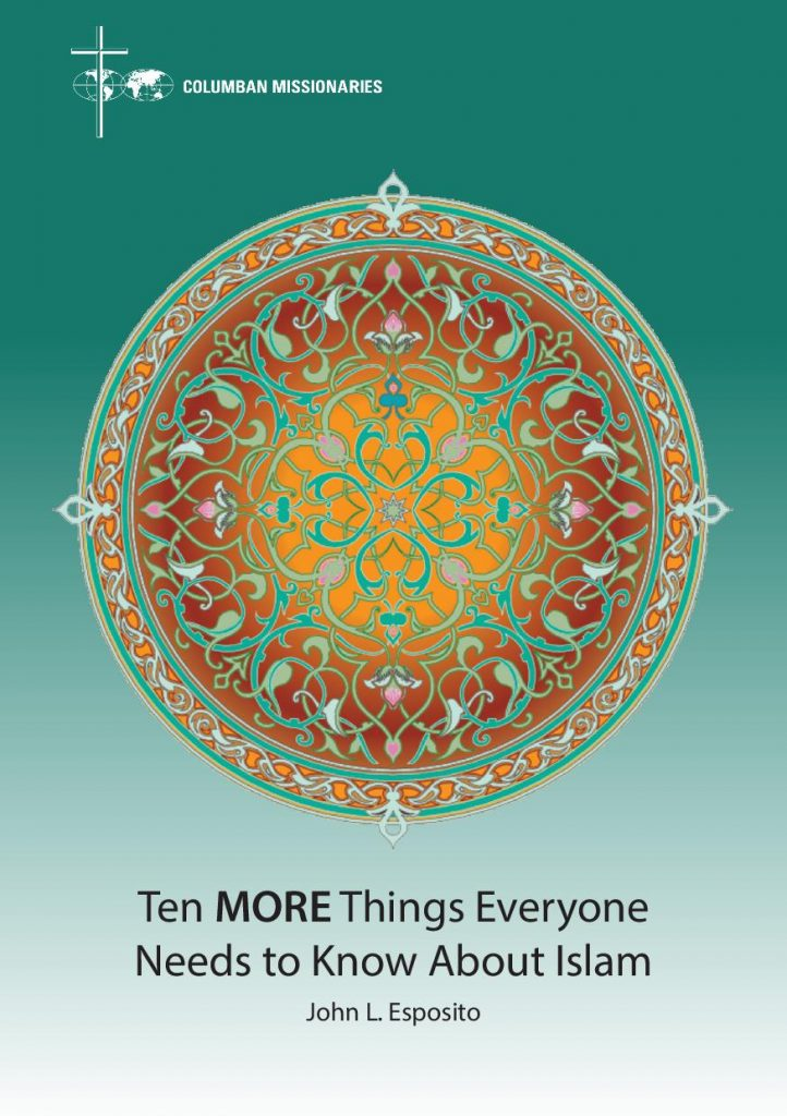 Ten More Things Everyone Needs to Know About Islam