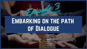 Embarking on the Path of Dialogue